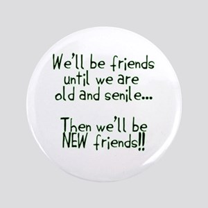 """Well be friends png 3.5"""" Button"""