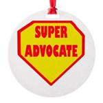 Super Advocate Round Ornament