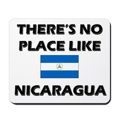 There Is No Place Like Nicaragua Mousepad