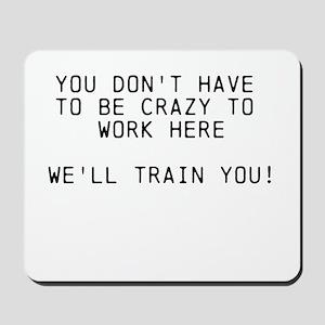 Well Train You Mousepad