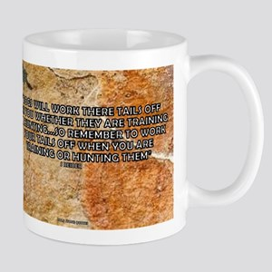 DOGS WILL WORK THEIR TAILS OFF Mug