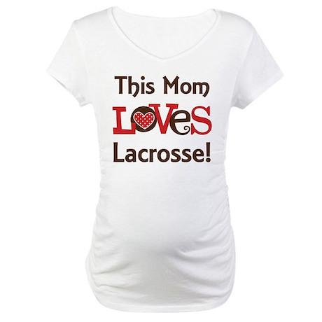 Mom Loves Lacrosse Maternity T-Shirt