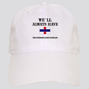 We Will Always Have The Netherlands Antilles Cap