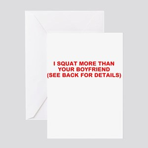 I SQUAT MORE THAN YOUR BOYFRIEND Greeting Card