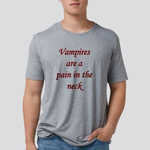 VAMPIRES PAIN IN THE NECK B Mens Tri-blend T-Shirt