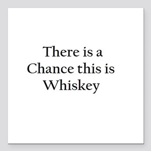 There is a Chance this is Whiskey Mug Square Car M