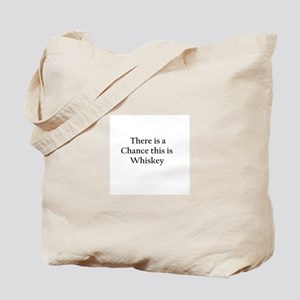 There is a Chance this is Whiskey Mug Tote Bag