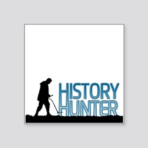 "History Hunter Square Sticker 3"" x 3"""