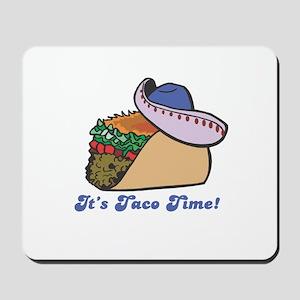 Taco Time (Taco with Sombrero) Mousepad