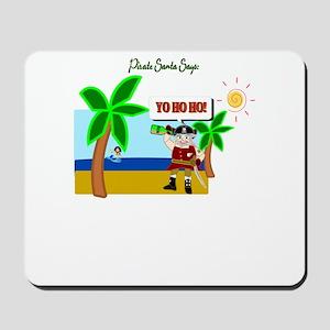 Pirate Santa sez YoHoHo Mousepad