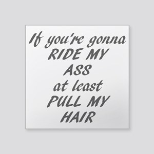 """Ride My Ass Square Sticker 3"""""""