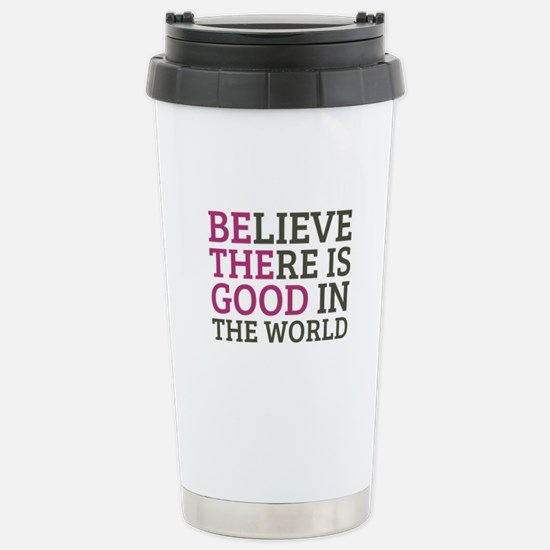 Believe There is Good Stainless Steel Travel Mug