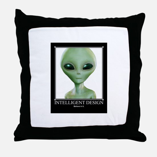 Intelligent Design: Believe in it. Throw Pillow