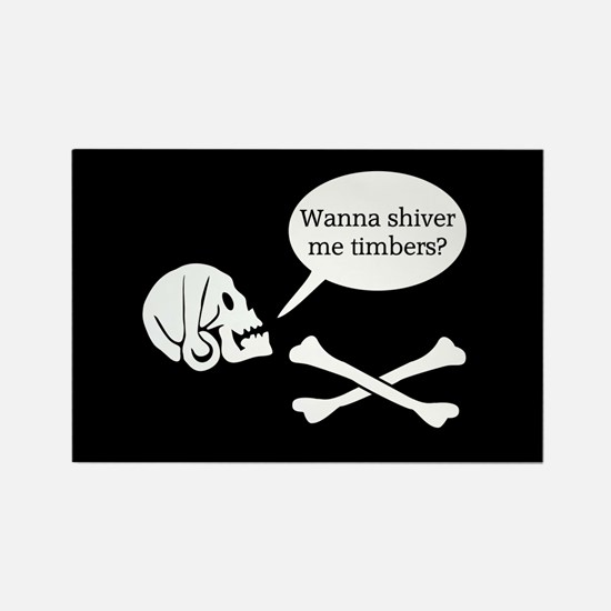 Wanna Shiver Me Timbers? Rectangle Magnet