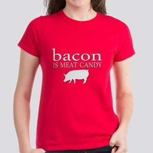 Funny - Bacon is Meat Candy! Women's Dark T-Shirt