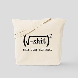 Shit Just Got Real Funny Math Tote Bag