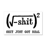 Shit Just Got Real Funny Math Car Magnet 20 x 12