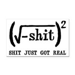Shit Just Got Real Funny Math Rectangle Car Magnet