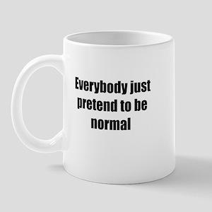 Pretend to be Normal Mug