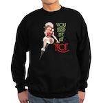 YOU HAD ME AT HO! Sweatshirt (dark)