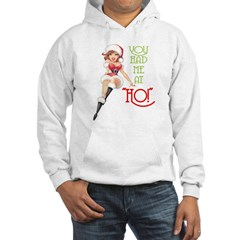 YOU HAD ME AT HO! Hoodie