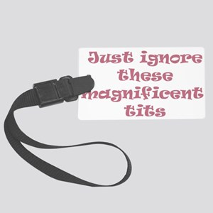 magnificent tits Large Luggage Tag