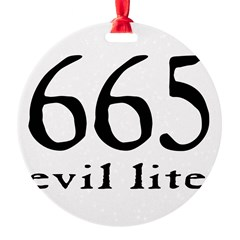 665 evil lite Ornament