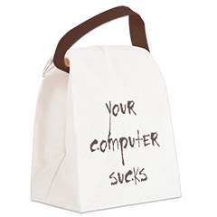 your computer sucks Canvas Lunch Bag