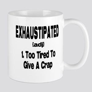 Exhaustipated - Too tired to give a crap Mug