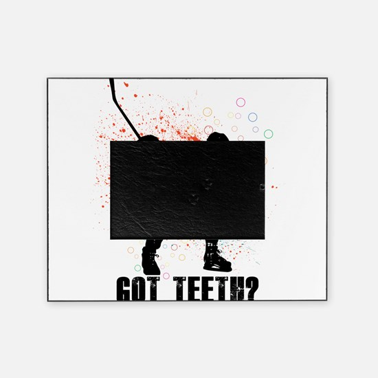 Got teeth? Picture Frame