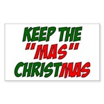 Keep The MAS in Christmas Sticker (Rectangle)
