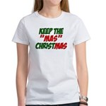 Keep The MAS in Christmas Women's T-Shirt