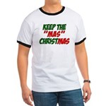 Keep The MAS in Christmas Ringer T