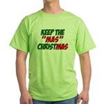 Keep The MAS in Christmas Green T-Shirt