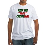 Keep The MAS in Christmas Fitted T-Shirt