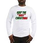 Keep The MAS in Christmas Long Sleeve T-Shirt