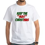 Keep The MAS in Christmas White T-Shirt
