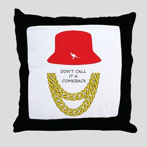 Don't Call It A Comeback Throw Pillow
