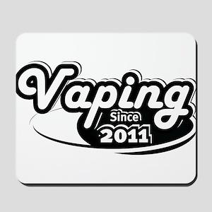 Vaping Since 2011 Mousepad