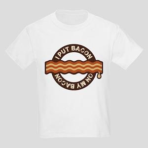 I put bacon on my bacon Kids Light T-Shirt