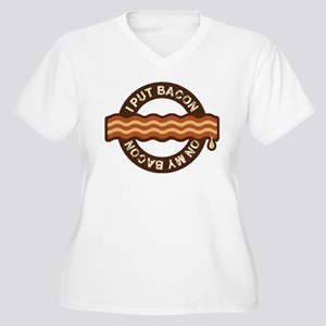 I put bacon on my bacon Women's Plus Size V-Neck T