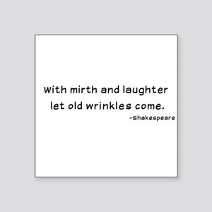 Laughtees Shakespeare Old Wrinkles Square Sticker