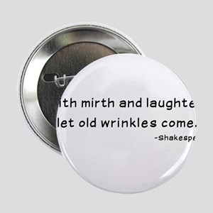 """Laughtees Shakespeare Old Wrinkles 2.25"""" Button"""