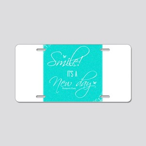 Smile! its a New Day Aluminum License Plate