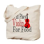 Will Play Violin For Food Tote Bag