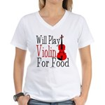 Will Play Violin For Food Women's V-Neck T-Shirt