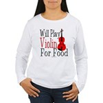 Will Play Violin For Food Women's Long Sleeve T-Sh