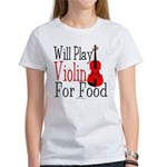 Will Play Violin For Food Women's T-Shirt