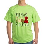 Will Play Violin For Food Green T-Shirt