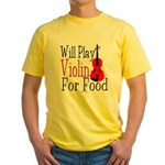 Will Play Violin For Food Yellow T-Shirt